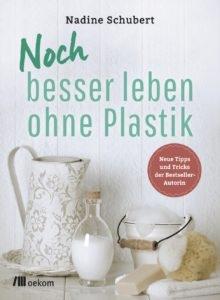 Noch besser leben ohne Plastik - Nadine Schubert