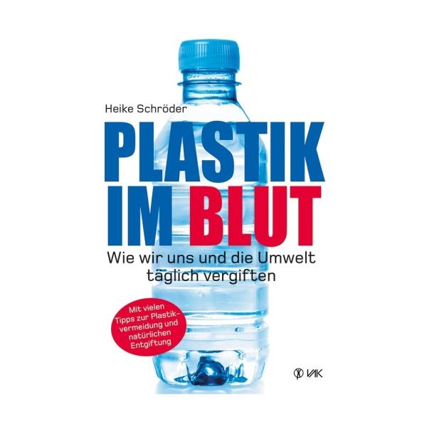 Heike Schröder - Plastik im Blut